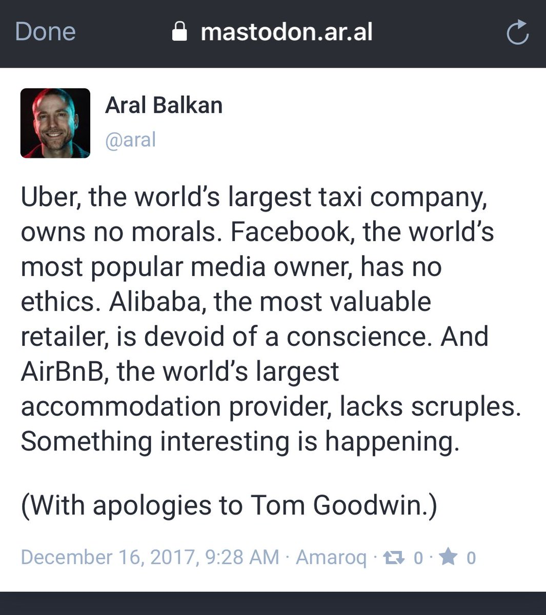 Uber, the world's largest taxi company, owns no morals. Facebook, the world's most popular media owner, has no ethics. Alibaba, the most valuable retailer, is devoid of a conscience…  https://t.co/QEskD7CMos  (With apologies to @tomfgoodwin)