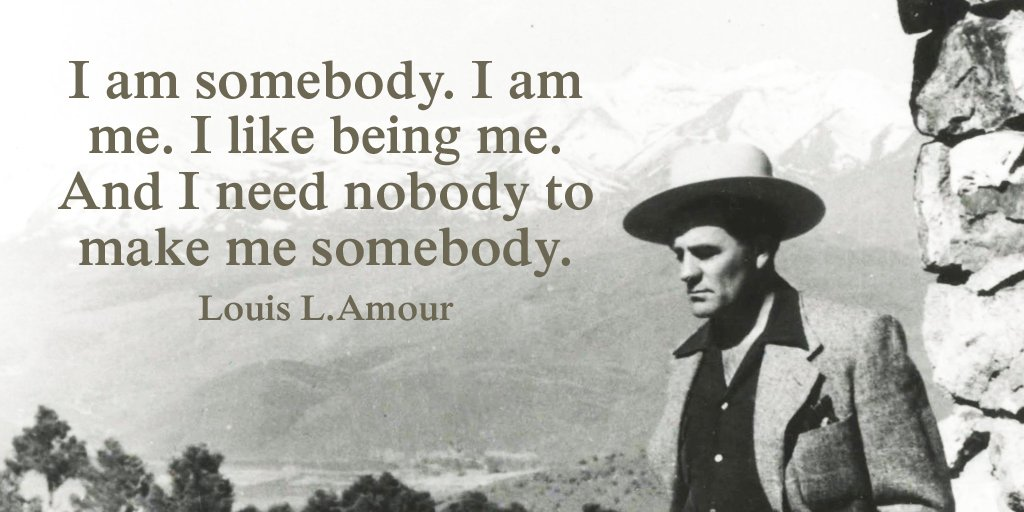 I am somebody. I am me. I like being me. And I need nobody to make me somebody. - Louis L.Amour #quote https://t.co/JR0Njb39Mm