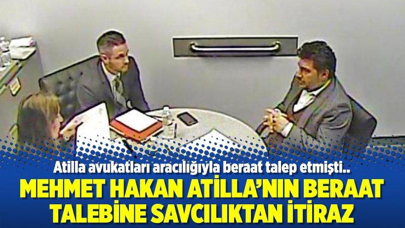 Mehmet Hakan Atilla'nın beraat talebine...