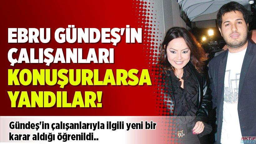 Ebru Gündeş'ten çalışanlarıyla ilgili ye...