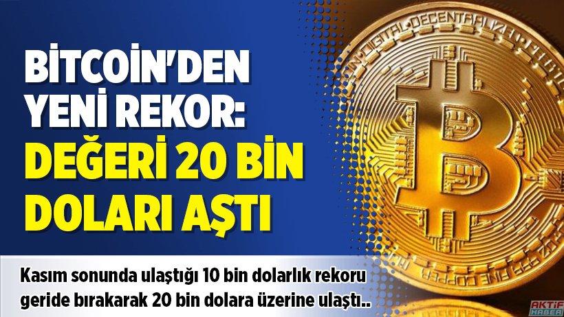 Bitcoin'den yeni rekor: Değeri 20 bin do...