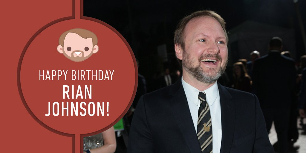 Wishing a very happy birthday to the writer and director of Star Wars: #TheLastJedi, @RianJohnson!