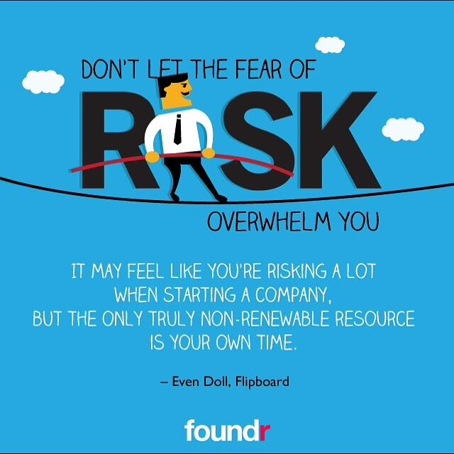 Don't let the fear of risk overwhelm you...