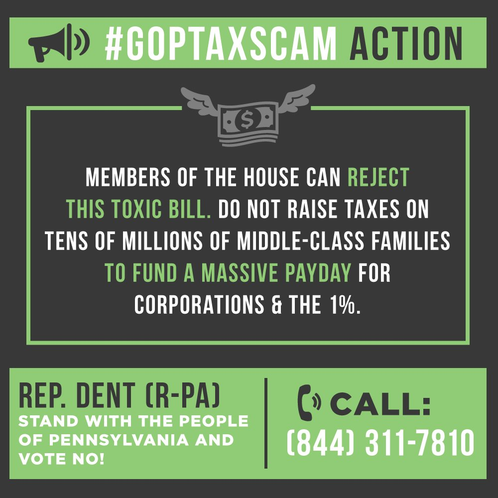 .@HouseGOP you're on notice. Demand #PA's @RepCharlieDent vote NO on the #TaxScamBill or we #VoteThemOut. CALL: 844-311-7810