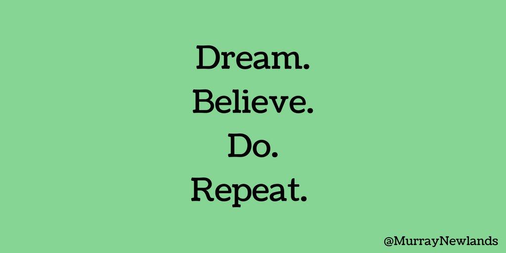 Dream. Believe. Do. Repeat.  #Motivation #Inspiration #Success <br>http://pic.twitter.com/TZ2fKQ98RN