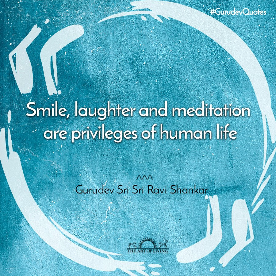 Smile, laughter and #meditation are privileges of human life. - Gurudev @SriSri  #MondayMotivation #GurudevQuotes<br>http://pic.twitter.com/E7CdqSYQLD