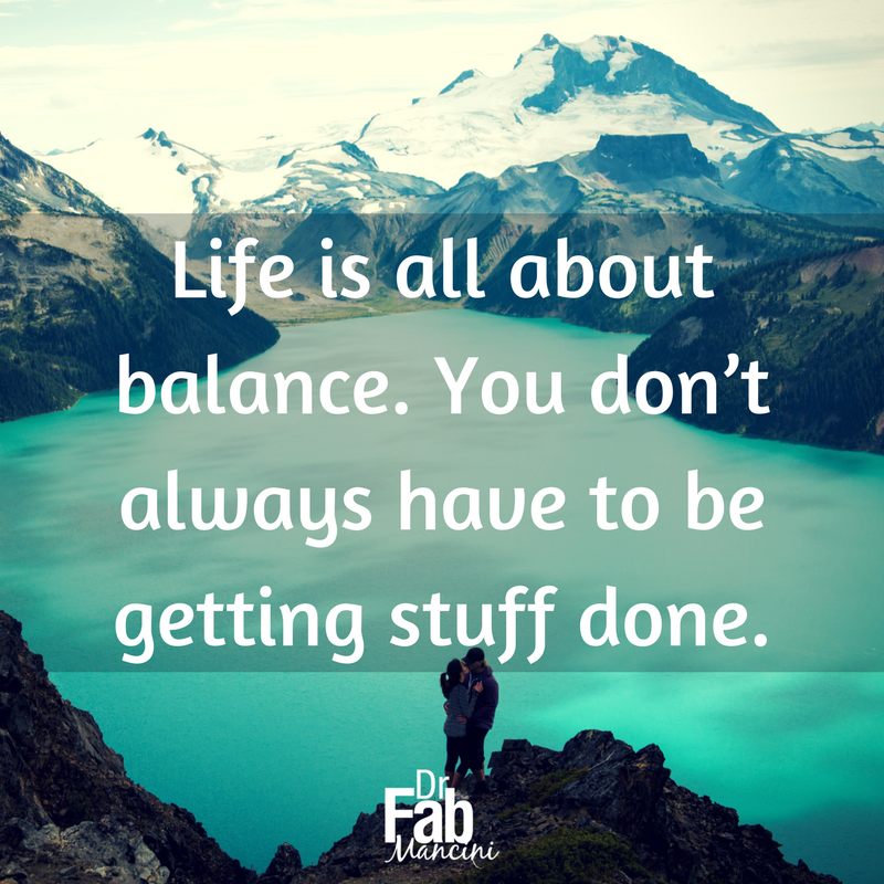 Sometimes it's perfectly okay, and absolutely necessary, to shut down, kick back, and do nothing.  #DrFab #disconnect
