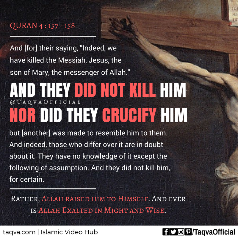 """Islamic Quotes by Taqva on Twitter: """""""".. And they did not kill him, nor did  they #crucify him.. Rather, #Allah raised him to Himself. And ever is Allah  Exalted in Might and #"""
