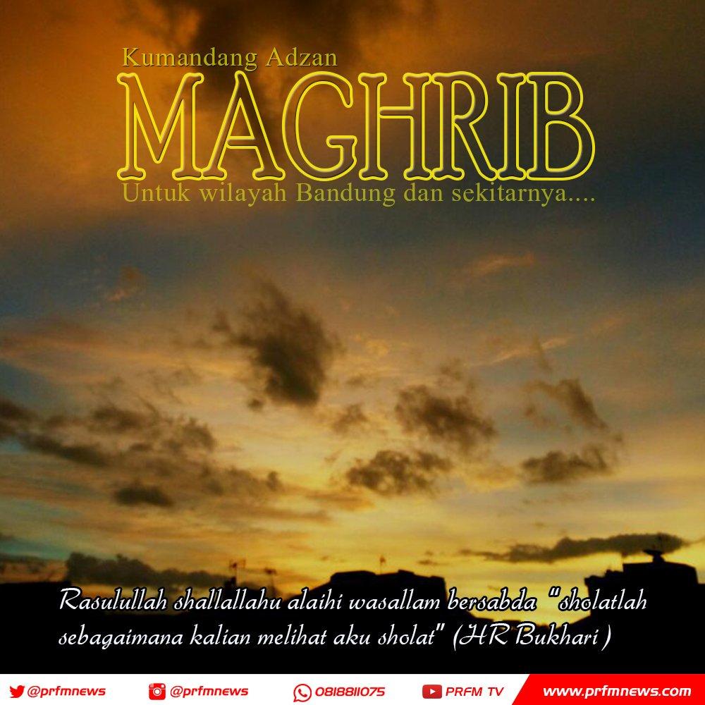 Radio Prfm Bandung V Twitter Telah Tiba Waktu Adzan Maghrib