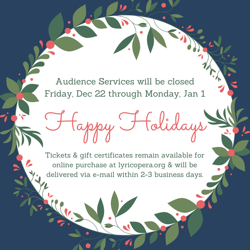 Lyric opera chicago on twitter audience services will be closed audience services will be closed dec 22 jan 1 if you have any questions about gift certificates or tickets please give us a call or stop by before 5pm colourmoves