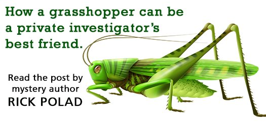 How a grasshopper can be a private investigator's best friend.   http://wp.me/p63YtA-91   #mystery