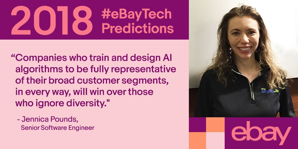 Ebay Newsroom On Twitter For Our Last 2018 Ebaytech Prediction Hear From Jennica Pounds Senior Software Engineer At Ebay Who Encourages Companies To Use Ai To Represent Embrace The Diversity Of