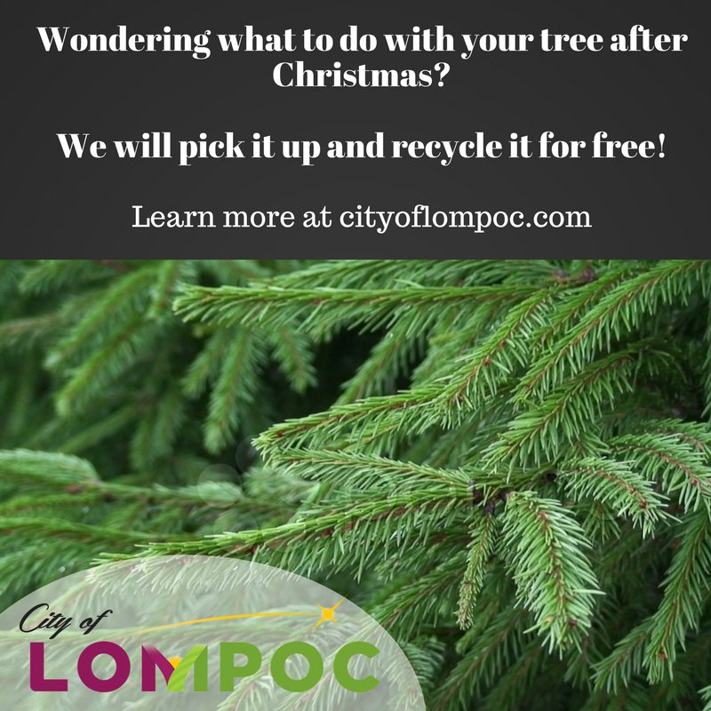City Of Lompoc On Twitter Free Christmas Tree Pickup Is Next