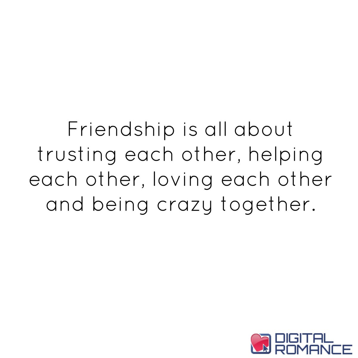 Digital Romance Inc On Twitter Friendship Is All About Trusting