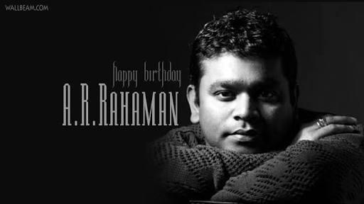 Happy Birthday A.R. Rahman