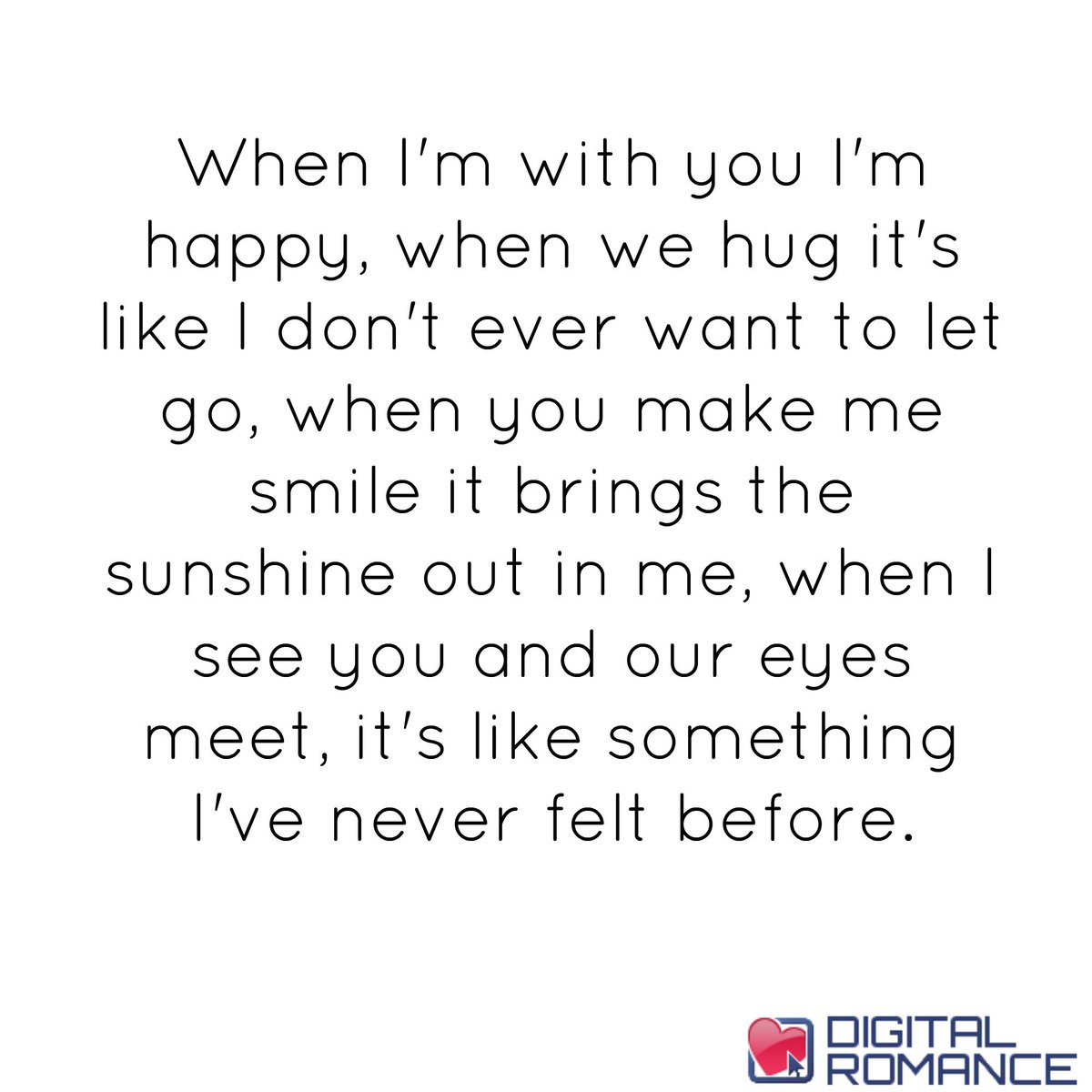 "Quotes You Make Me Smile Digital Romance Inc On Twitter ""when I'm With You I'm Happy When"
