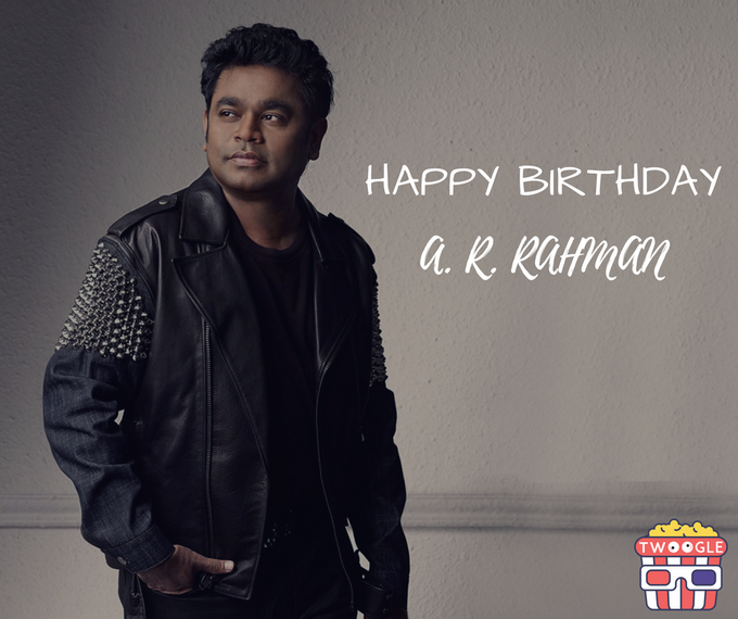 Wishing This Most Talented Music Missile A.R. Rahman A Very Happy Birthday...