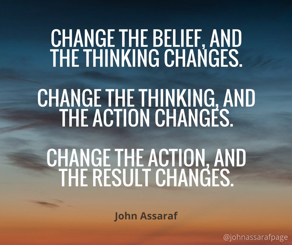 RT @johnassaraf: Change your beliefs...change your results! #successtip #positivethoughts https://t.co/QuZ4bD0Oas