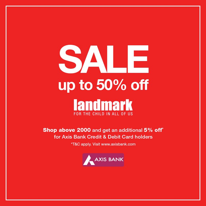 Now get an additional 5% discount when you swipe at the Landmark store using your Axis Bank debit or credit card. Let the shopping spear begin.
