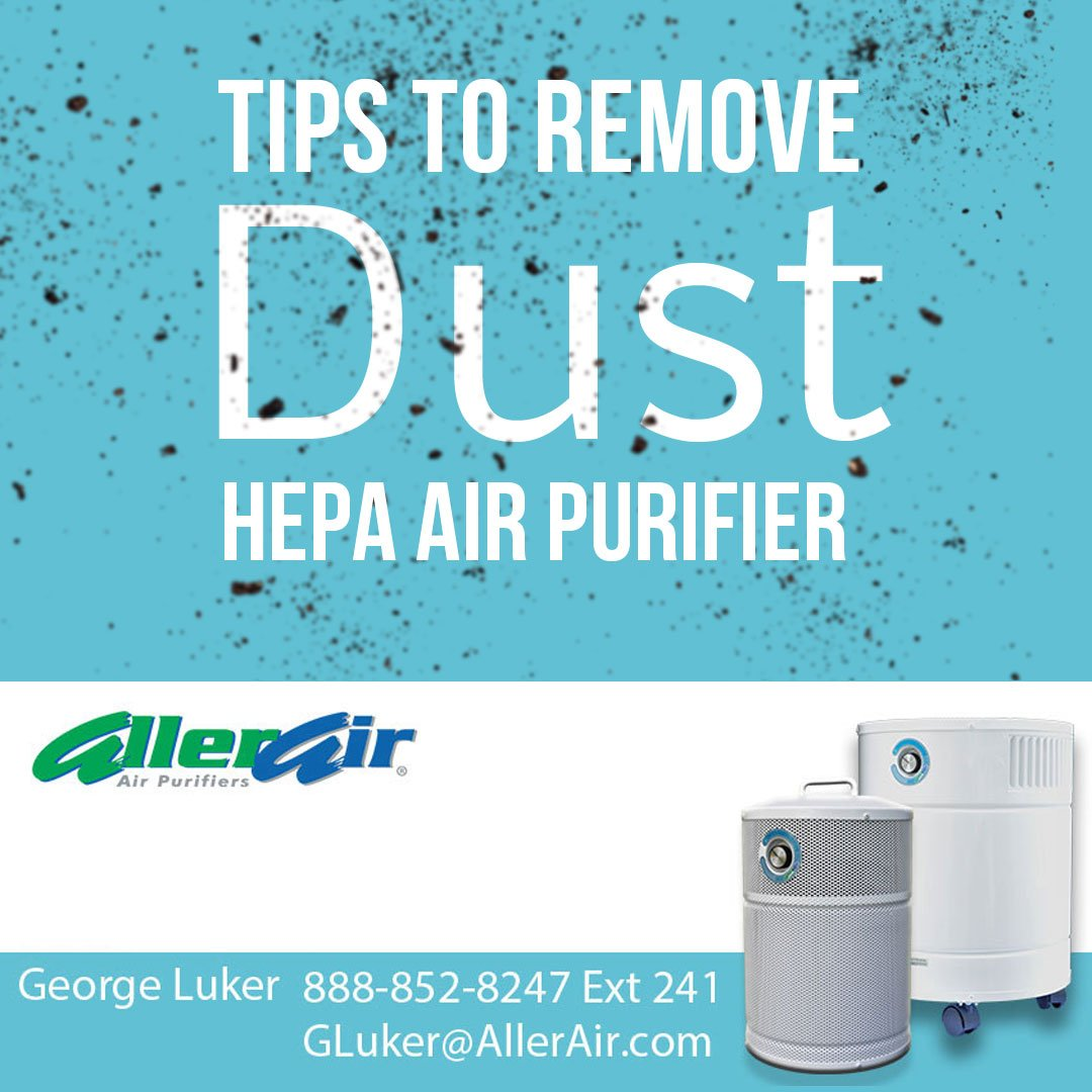 Pure Air Always on Twitter 10 Steps to Remove Dust From the Air