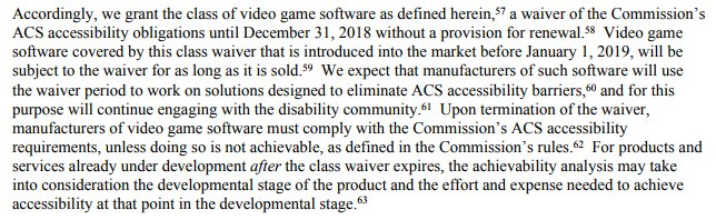 Last day of waiver set for dec 31st 2018, time until then to be spent solving existing ACS accessibility barriers. Partial provision for games that will be part way through development when the waiver expires.