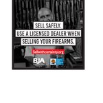 Looking to sell your gun? Be responsible. Verify your buyer though a licensed dealer.