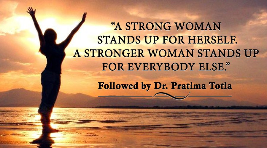 Pratima Totla On Twitter A Strong Woman Stands Up For Herself A