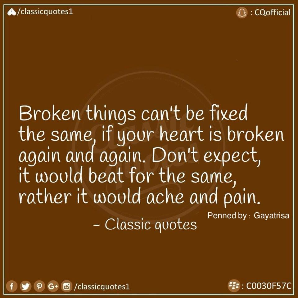 Classic Quotes On Twitter Broken Things Cant Be Fixed The Same