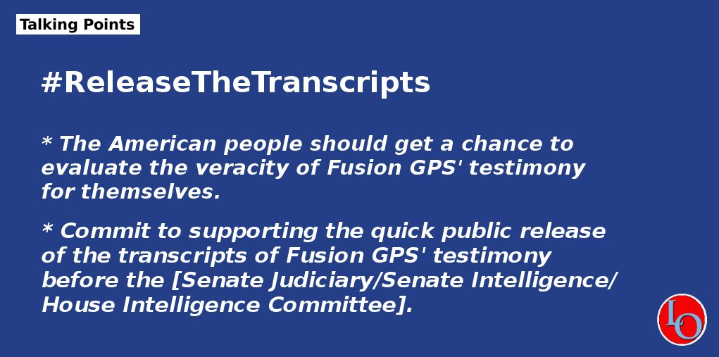 Talking points for calling your members of Congress about releasing the Fusion GPS transcripts.