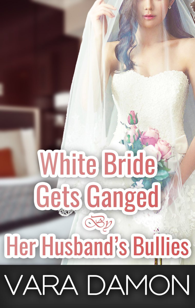 ... By Her Husband's Bullies https://www.amazon.com/dp/B078Q77L37 [#EARTG  #SSRTG #Erotica #Kindle #Cuckold #Cuck #Gangbang #Orgy #Porn #Interracial # Wedding ...