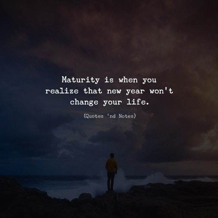 "New Year New Things Quotes: Quotes 'nd Notes On Twitter: ""Maturity Is When You Realize"