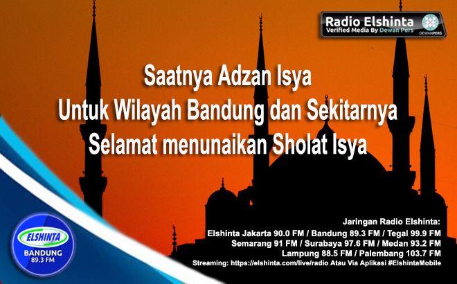 Elshinta Bandung No Twitter Telah Tiba Waktu Isya Untuk Bandung