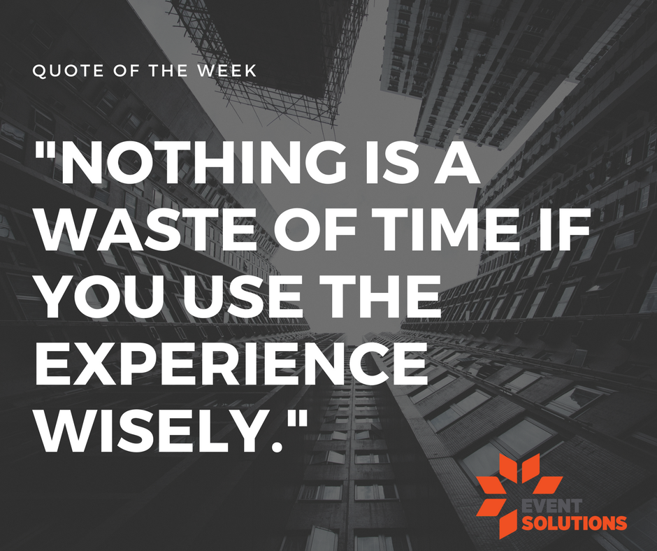 Event Solutions On Twitter Quote Of The Week Make The Most Of