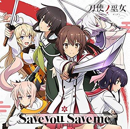TVアニメ「 刀使ノ巫女 」オープニングテーマ「 Save you Save m...