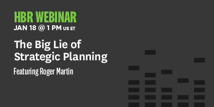 Join us for today's #HBRWebinar with @RogerLMartin on the big lie of strategic planning. https://t.co/SUCHUTzl3L https://t.co/Tv6rpo5SNq
