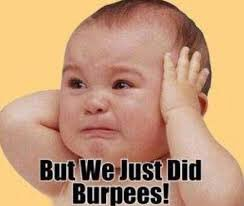 So until today the only dips and burpees...