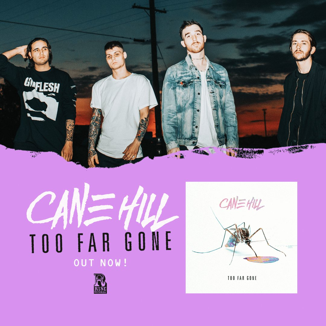 Too Far Gone is here! Get @Cane_Hill's b...