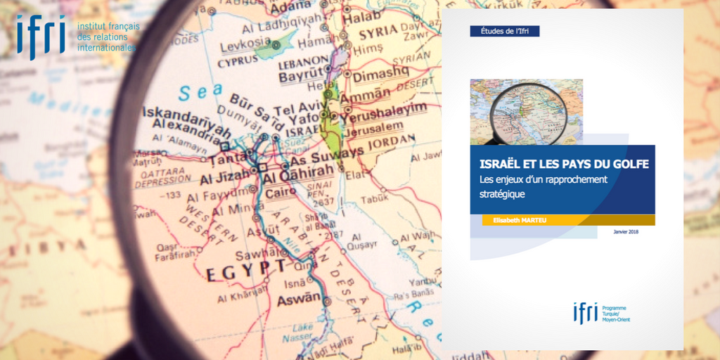 """[Nouvelle étude] """"#Israël et les pays du #Golfe : les enjeux d\"""