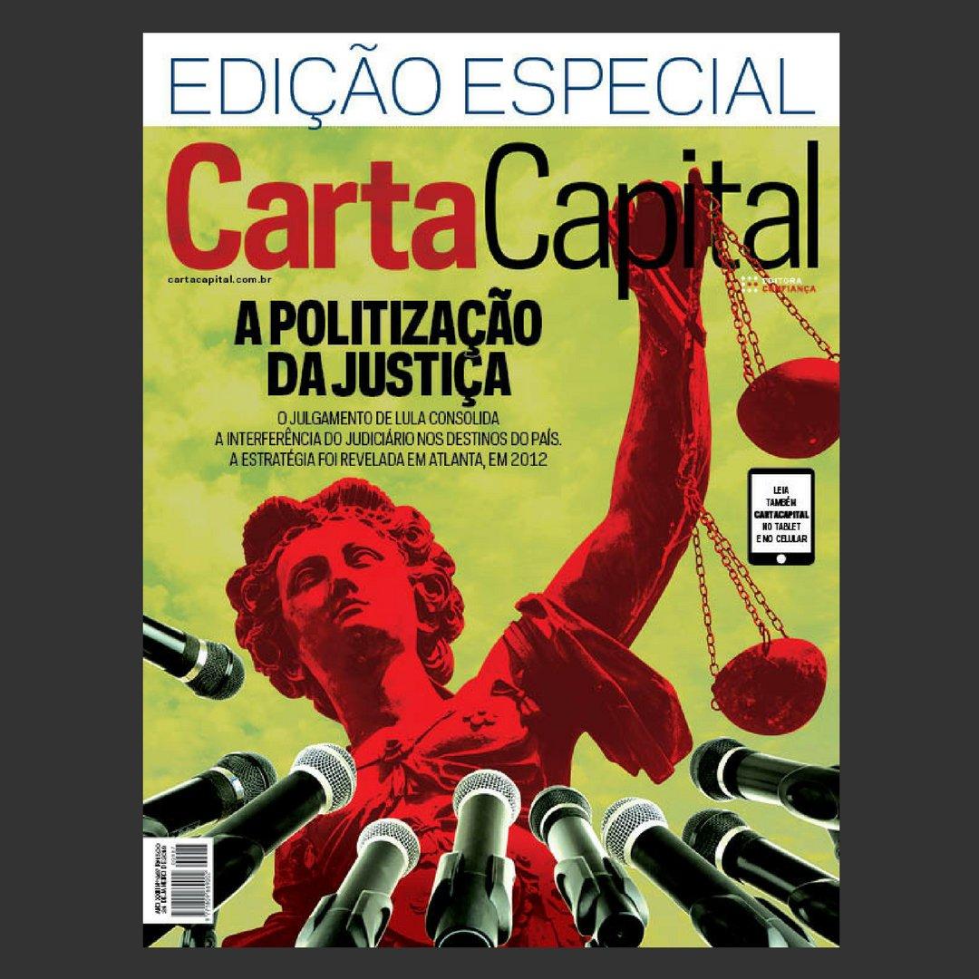 Na edição 987: A politização da justiça  O julgamento de Lula consolida a interferência do judiciário nos destinos do país. A estratégia foi revelada em Atlanta, em 2012 -  Seja Sócio, Assine CartaCapitalhttp//bit.ly/torne-se-socio #CartaCapital #SocioCartaCapital