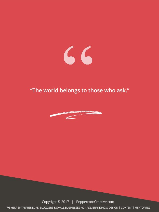 The World Belongs to Those Who Ask...  http:// peppercorncreative.com/set-prices-get -clients/ &nbsp; …  #Marketing #Smallbiz #Entrepreneurs <br>http://pic.twitter.com/1V39A99q2e