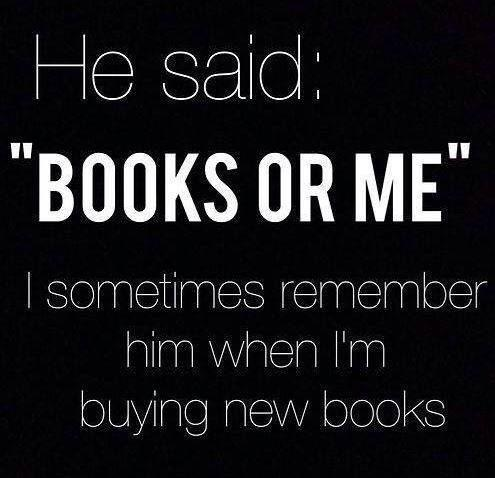 RT @byMorganWright: He said: 'Books or me'...  #booklovers #amreading https://t.co/DqLXN3B7sm