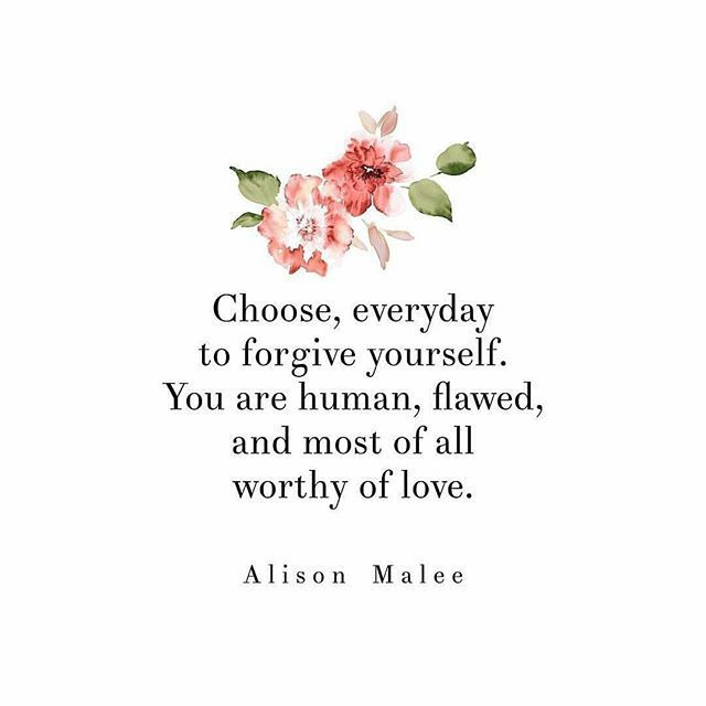 Choose, everyday to forgive yourself. You are human, flawed, and most of all worthy of love.   #IAmChoosingLove  #Forgiveness