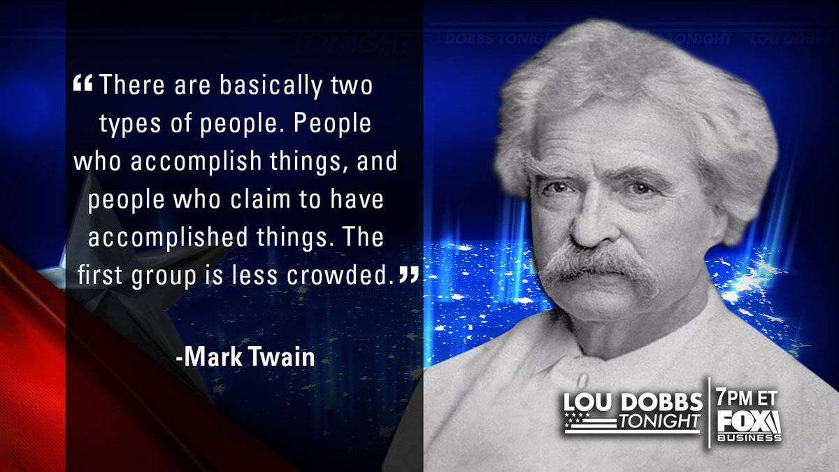 RT @LouDobbs: Tonight's #QuoteofTheDay from Mark Twain. #MAGA #TrumpTrain #Dobbs https://t.co/1Aw79b3mLx