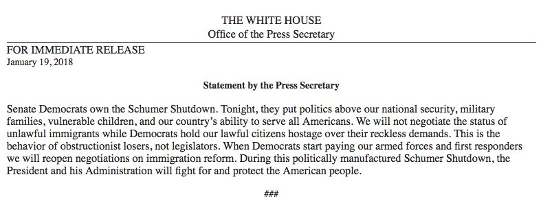 The official White House statement on the shutdown, fro @PressSecm  Sanders:  'This is the behavior of obstructionist losers, not legislators. '