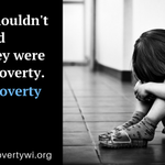 Kids are not responsible for their own plight. Give every child in our state the chance to succeed by signing our petition to reduce child poverty in Wisconsin:https://t.co/uZUMoyh7oX  #EndChildPoverty