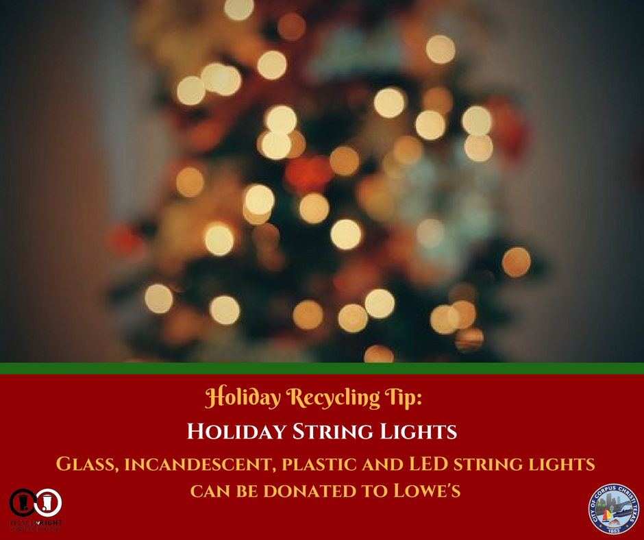 well did you know your corpus christi lowes will take your donations of old string lights just another way to ensure we recycle right