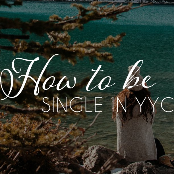 How to be single in yyc how2bsingleyyc twitter well very soon you will be able to answer all of these questions much more through the htbsyyc blog yycgirlgang yyclocalpicitterjiatlrn0hs ccuart Image collections