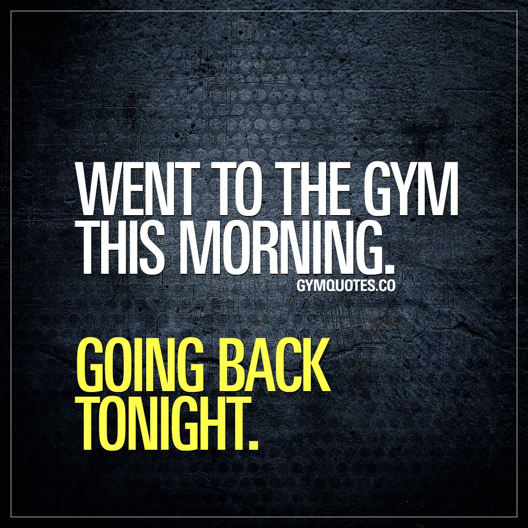"Morning Workout Quotes Gym Quotes On Twitter ""went To The Gym This Morninggoing Back"