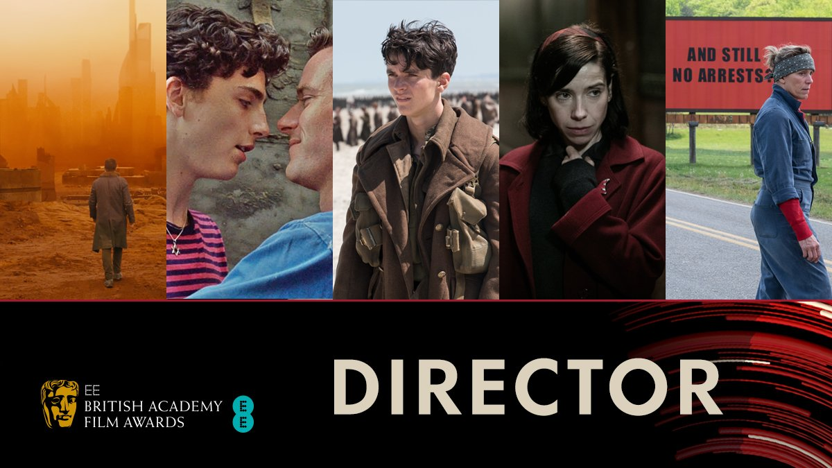 Nominated for Director 🎬 Denis Villeneuve - Blade Runner 2049 Luca Guadagnino - Call Me By Your Name Christopher Nolan - Dunkirk  Guillermo Del Toro - The Shape of Water  Martin Mcdonagh - Three Billboards Outside Ebbing, Missouri  #EEBAFTAs
