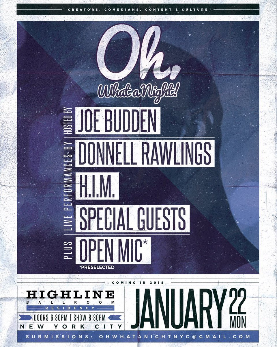 #OhWhatANight 1/22  Hosted by @JoeBudden   Performances by @HIMmusicx , @donnellrawlings and more   Plus a preselected Open Mic registration: ohwhatanightNYC@gmail.com   📍: @HLBallroom   🎟: …